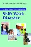 20 Questions And Answers About Shift Work Disorder