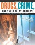 Drugs, Crime, And Their Relationship: Theory, Research, Practice, And Policy