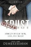 Dissed Trust : America's Crisis of Truth, Faith, and Freedom