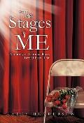 Stages of Me : A Journey of Chronic Illness Turned Inside Out