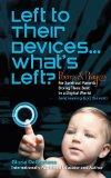 Left To Their Devices . . . What's Left?: Poems And Prayers For Spiritual Parents Doing Thei...