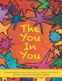 The You In You: An Inspirational Book about Spirituality for Children and Families