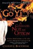 Go Ye...! a Command, Not an Option: Extreme Measures Igniting You Into the Soul Winner You'v...
