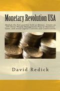 Monetary Revolution-USA : Allow Gold-Backed Money from Private Mints, Abolish Legal Tender L...
