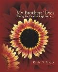 My Brothers' Eyes : How My Blind Brothers Taught Me to See