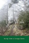 The Walk: Reflections on Life and Faith from the Appalachian Trail (Volume 1)
