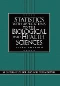 Statistics with Applications to the Biological and Health Sciences: Third Edition