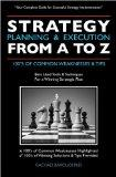 Strategy Planning & Execution From A To Z: 100's OF COMMON WEAKNESSES & TIPS