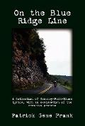 On the Blue Ridge Line: A Collection of Country-Folk-Blues Lyrics, with an exploration of th...