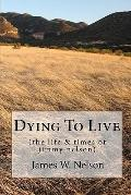 Dying To Live: (the life & times of jimmy nelson) (Volume 2)