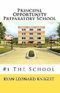 Principal Opportunity Preparatory School : #1 the School