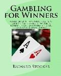 Gambling for Winners : Your Hard-Headed, No B. S. Guide to Gaming with a Long-Term, Mathemat...