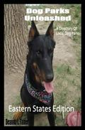 Dog Parks Unleashed: A Directory Of Local Dog Parks, Eastern States Edition