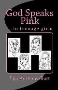 God Speaks Pink: ...to teenage girls (Volume 1)