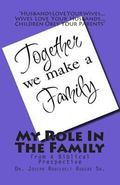 My Role In The Family: From A Biblical Perspective (Volume 100)