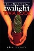 The Unofficial Twilight Trivia Book (Volume 1)