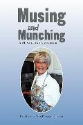 Musing and Munching: A Memoir and Cookbook