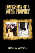 Confessions of a Young Prophet