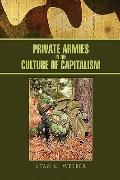 Private Armies in the Culture of Capitalism