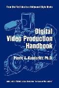 Digital Video Production Handbook