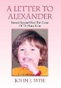 Letter to Alexander : Lessons Learned from the Career of His Grandfather