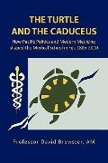 The Turtle and the Caduceus: How Pacific Politics and Modern Medicine shaped the Medical Sch...