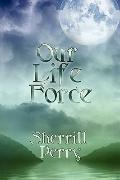 Our Life Force and the Sacred