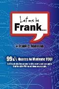 Let Me Be Frank : 99 and ½ Quotes to Motivate YOU!