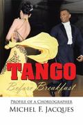 Tango Before Breakfast : Profile of a Choreographer
