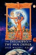 The Theosophy of Twt-Mos Djoser
