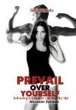 Gym Bag Books: Prevail Over Yourself Achieving a Balanced and Healthy Life