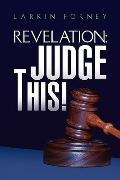 Revelation: Judge This!