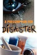 A Prescription for Disaster