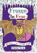 Frozen in Fear : Blood Drain and other stories to chill your Soul
