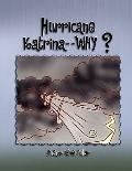 Hurricane Katrina - - Why?