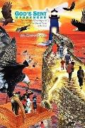 God's Sent Messenger : As the Eagle Mounting and Soaring in the Secret Place with God