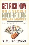 Get Rich Now on a Secret Multi-Trillion Dollar Market: Trade Money, Not Stock