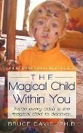 The Magical Child Within You: Inside Every Adult Is A Magical Child To Discover.
