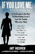 If You Love Me, Please Read This: A Challenge to the Men in Generation X and Y from the Peop...
