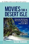 Movies for a Desert Isle: Forty-two Well-Known Film-Lovers in Search of the Films They Love ...