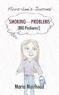 Smoking = Problems (BIG Problems!): Flora-Lee's Journal
