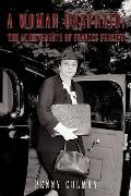A Woman Unafraid: The Achievements of Frances Perkins
