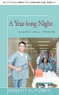 Year-Long Night : Tales of A Medical Internship