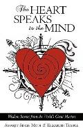 The Heart Speaks to The Mind: Wisdom Stories from the World's Great Masters