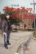Bang Boy, Die Boy: A Novel