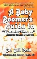 Baby Boomer's Guide to I Remember When : Remembering How Tough Life Used to Be