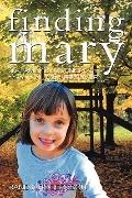 Finding Mary : One Family's Journey on the Road to Autism Recovery