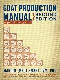 Goat Production Manual, Second Edition : A Practical Guide