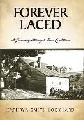 Forever Laced : A Journey through Two Centuries