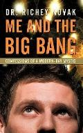 Me and the Big Bang : Confessions of a Modern-Day Mystic